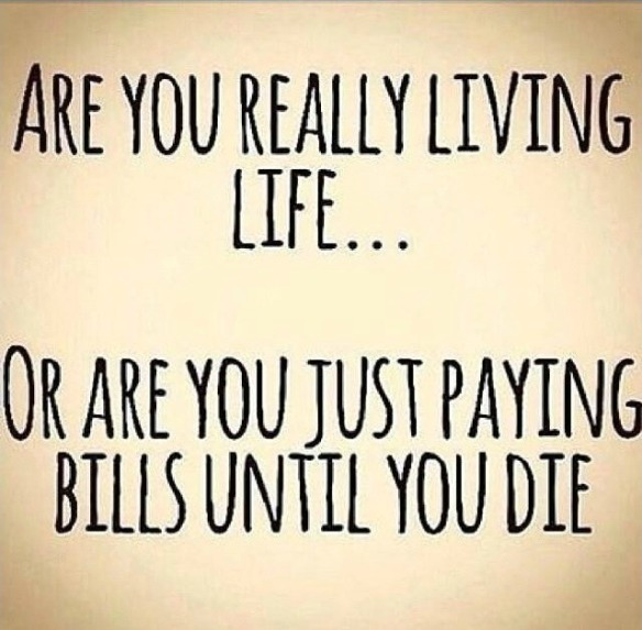 are_you_really_living_life_quote